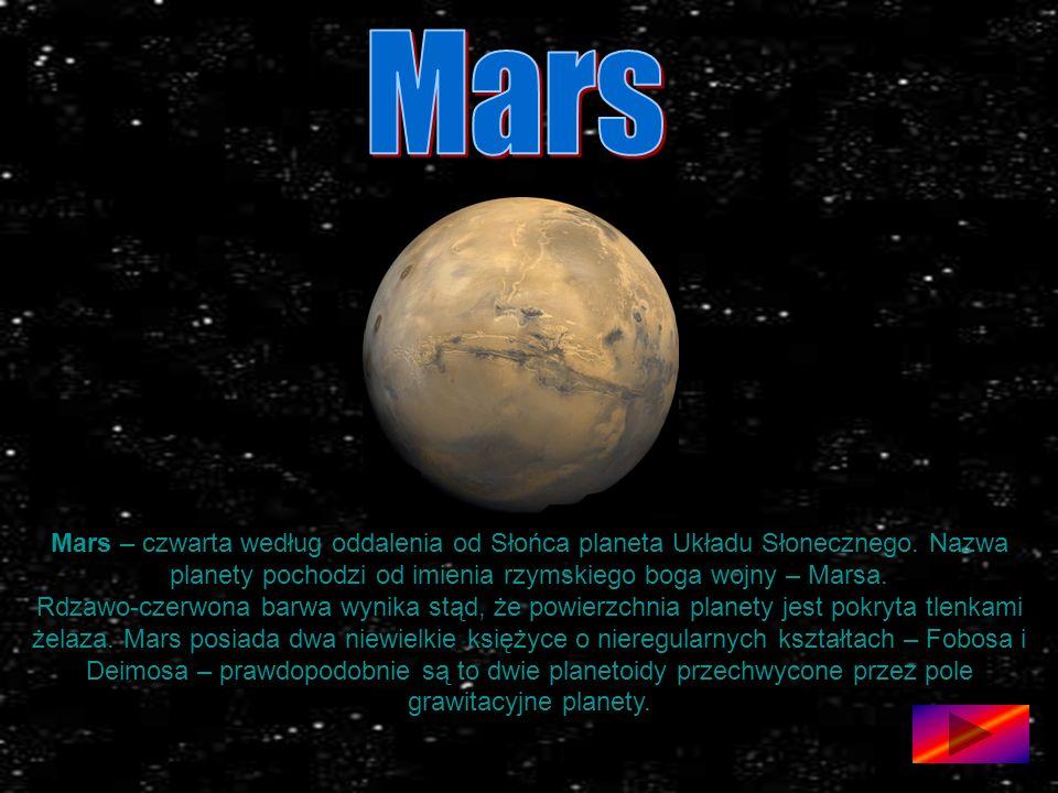 Mars – czwarta według oddalenia od Słońca planeta Układu Słonecznego.