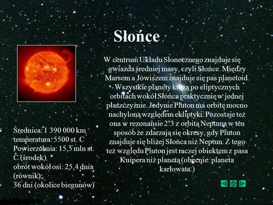 Słońce W centrum Układu Słonecznego znajduje się gwiazda średniej masy, czyli Słońce. Między Marsem a Jowiszem znajduje się pas planetoid. Wszystkie p
