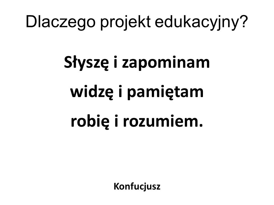 Rodzaje projektów: klasowe międzyklasowe przedmiotowe społeczno – obywatelskie zgodne z podstawą programową wykraczające poza podstawę programową