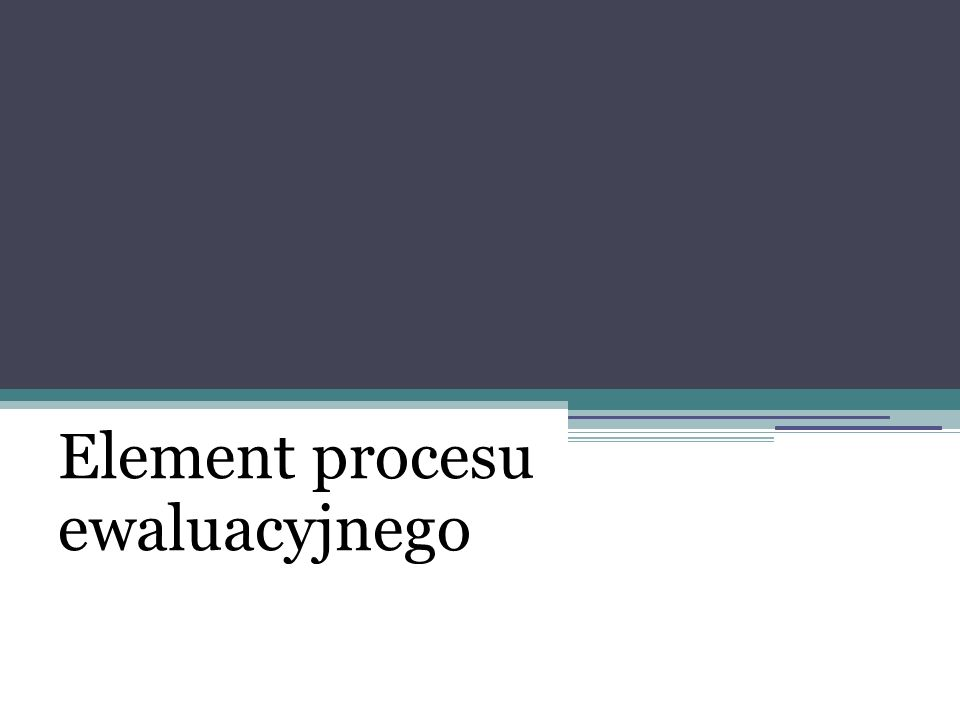 Diagnoza: Element procesu ewaluacyjnego