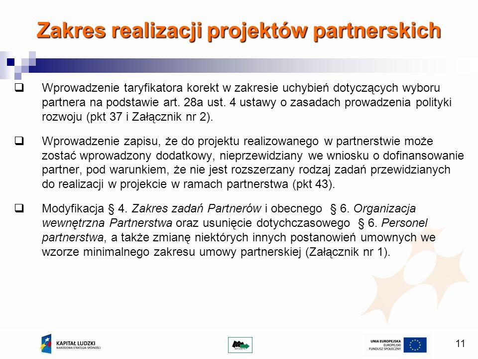 11 Wprowadzenie taryfikatora korekt w zakresie uchybień dotyczących wyboru partnera na podstawie art. 28a ust. 4 ustawy o zasadach prowadzenia polityk