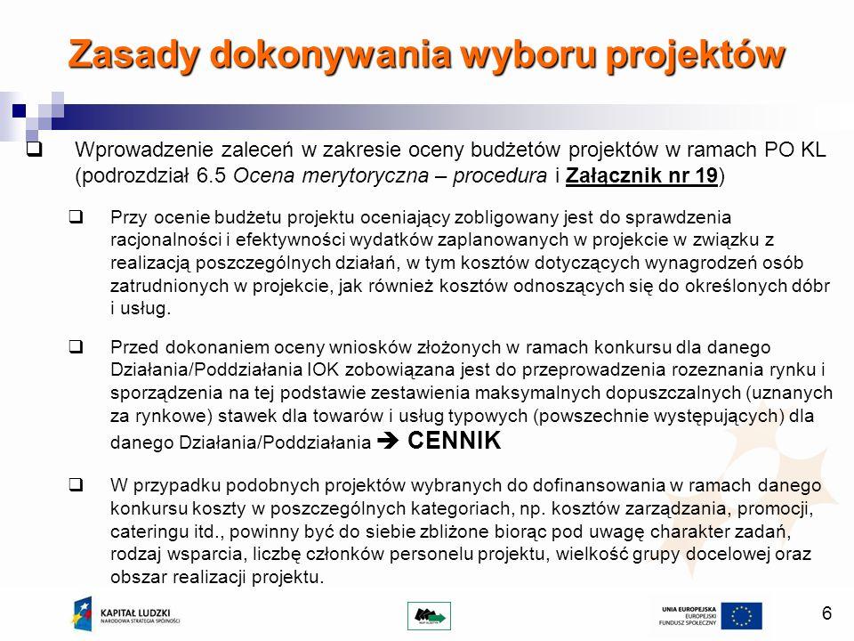 6 Wprowadzenie zaleceń w zakresie oceny budżetów projektów w ramach PO KL (podrozdział 6.5 Ocena merytoryczna – procedura i Załącznik nr 19) Przy ocen