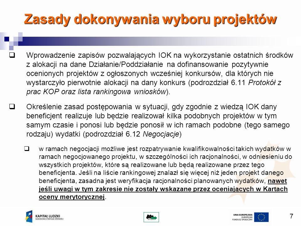 7 Wprowadzenie zapisów pozwalających IOK na wykorzystanie ostatnich środków z alokacji na dane Działanie/Poddziałanie na dofinansowanie pozytywnie oce