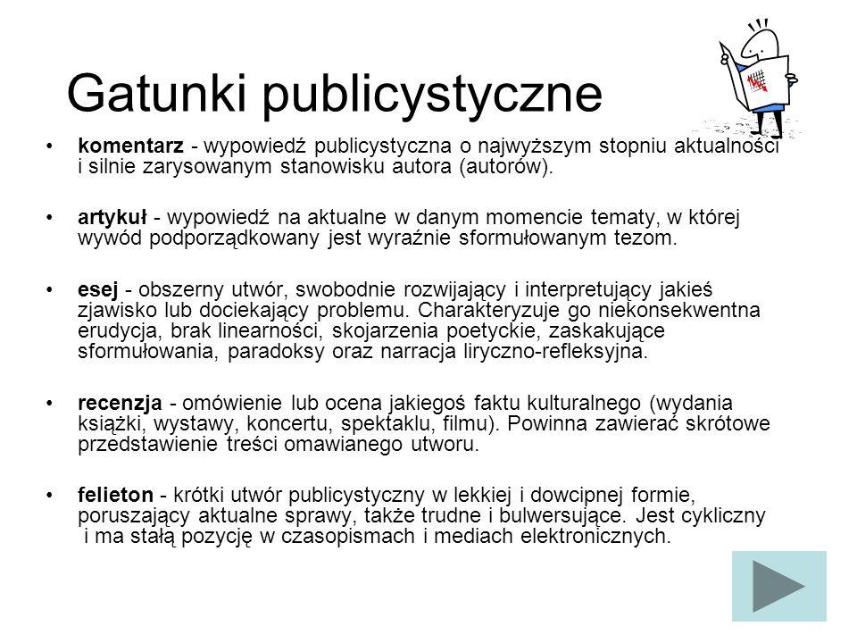 Gatunki publicystyczne komentarz - wypowiedź publicystyczna o najwyższym stopniu aktualności i silnie zarysowanym stanowisku autora (autorów). artykuł