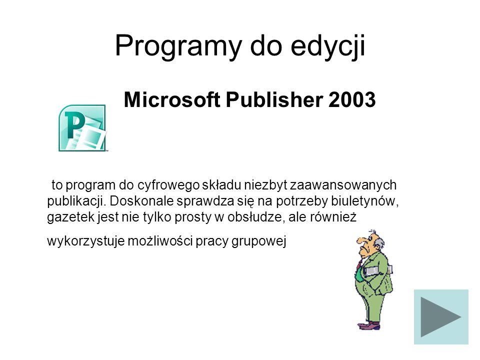 Programy do edycji Microsoft Publisher 2003 to program do cyfrowego składu niezbyt zaawansowanych publikacji. Doskonale sprawdza się na potrzeby biule