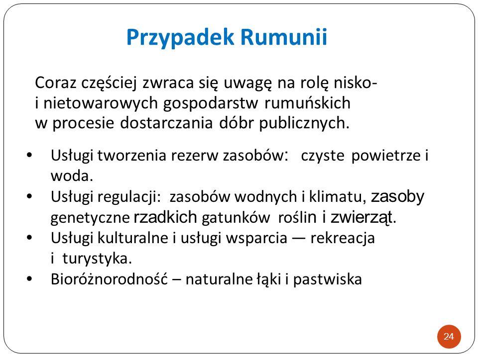 Coraz częściej zwraca się uwagę na rolę nisko- i nietowarowych gospodarstw rumuńskich w procesie dostarczania dóbr publicznych. Usługi tworzenia rezer