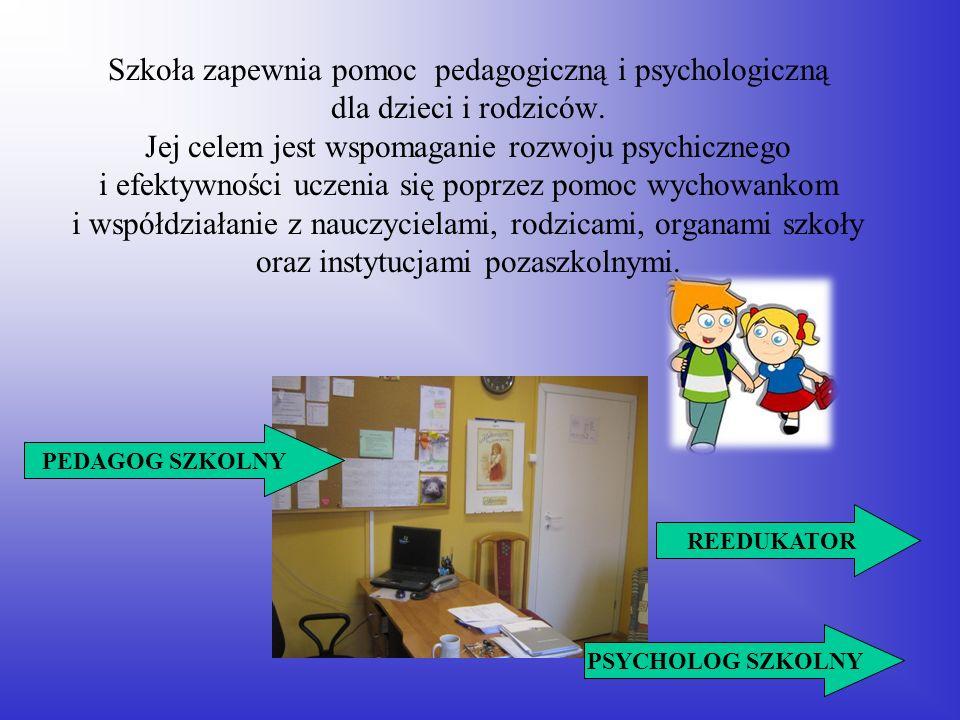Szkoła zapewnia pomoc pedagogiczną i psychologiczną dla dzieci i rodziców. Jej celem jest wspomaganie rozwoju psychicznego i efektywności uczenia się