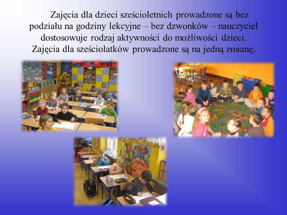 Zajęcia dla dzieci sześcioletnich prowadzone są bez podziału na godziny lekcyjne – bez dzwonków – nauczyciel dostosowuje rodzaj aktywności do możliwoś