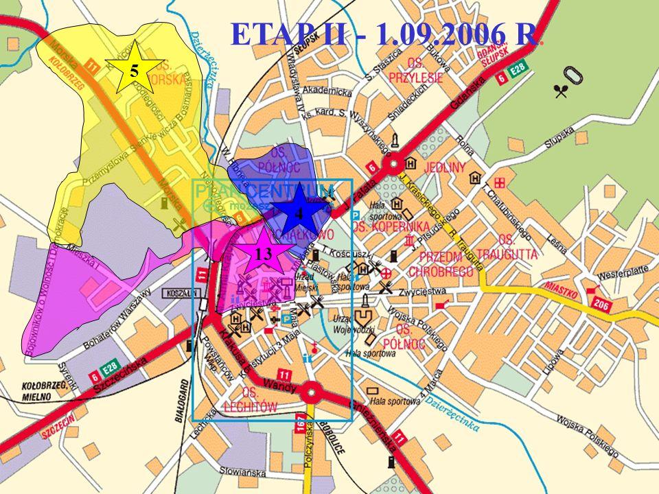 ETAP II - 1.09.2006 II ETAP * wyprowadzić z obiektu przy ulicy Rzemieślniczej - Szkołę Podstawową Nr 13 i wprowadzić ją do obiektu Szkoły Podstawowej Nr 4 przy ulicy Podgórnej 45, przy jednoczesnej korekcie obwodów SP Nr 4 i SP Nr 5.
