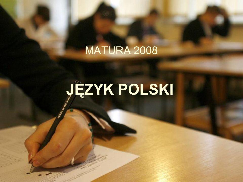 JĘZYK POLSKI MATURA 2008