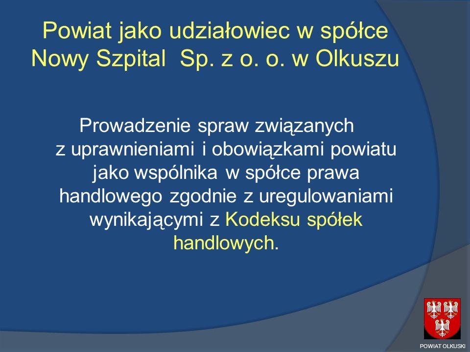 Powiat jako udziałowiec w spółce Nowy Szpital Sp. z o. o. w Olkuszu Prowadzenie spraw związanych z uprawnieniami i obowiązkami powiatu jako wspólnika