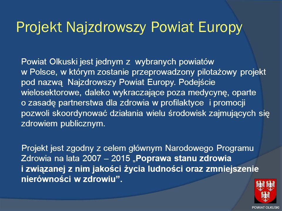 Projekt Najzdrowszy Powiat Europy Powiat Olkuski jest jednym z wybranych powiatów w Polsce, w którym zostanie przeprowadzony pilotażowy projekt pod na