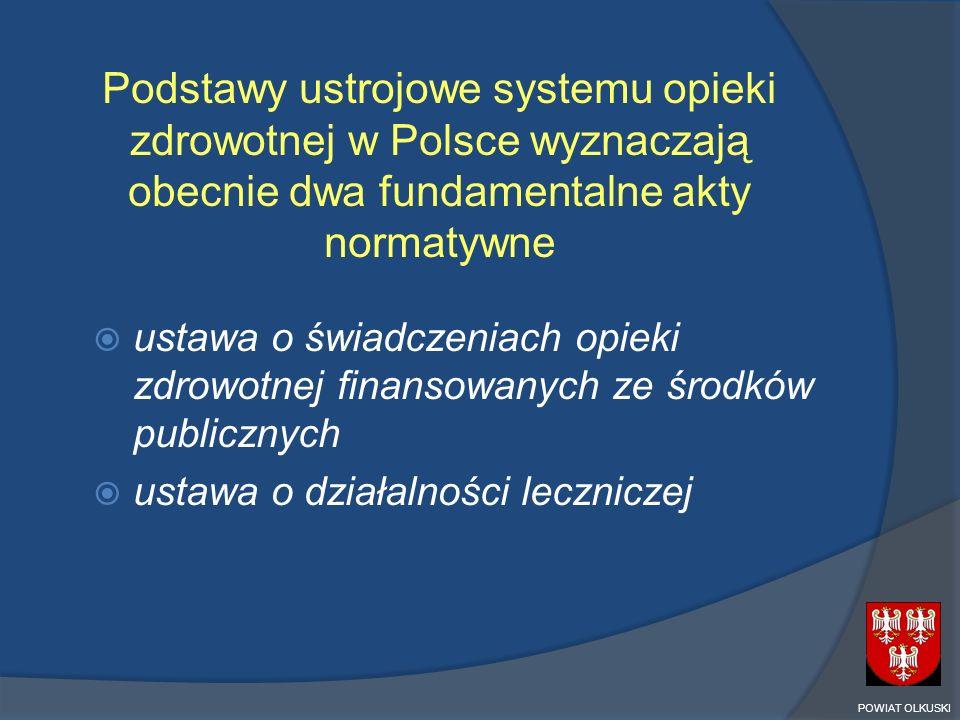 Podstawy ustrojowe systemu opieki zdrowotnej w Polsce wyznaczają obecnie dwa fundamentalne akty normatywne ustawa o świadczeniach opieki zdrowotnej fi