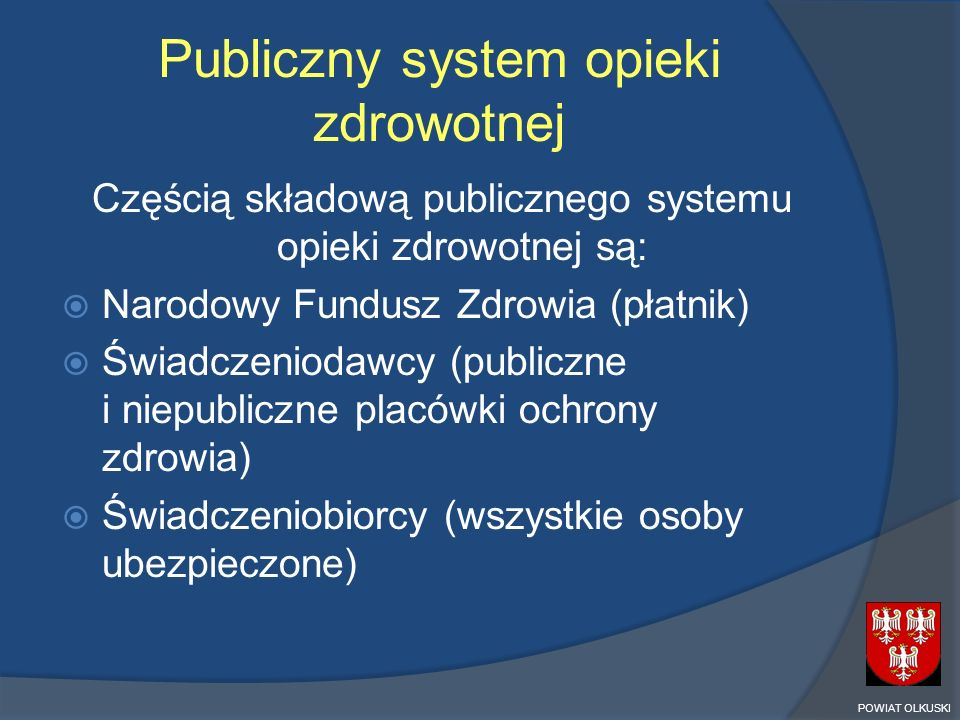 Publiczny system opieki zdrowotnej Częścią składową publicznego systemu opieki zdrowotnej są: Narodowy Fundusz Zdrowia (płatnik) Świadczeniodawcy (pub