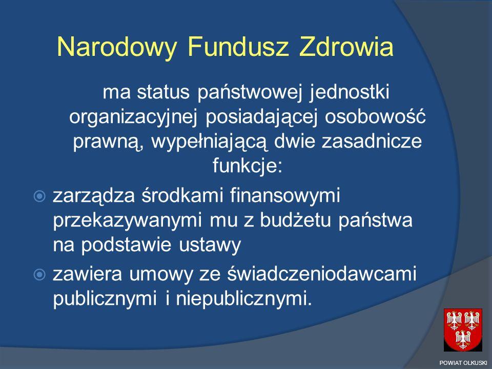 Narodowy Fundusz Zdrowia ma status państwowej jednostki organizacyjnej posiadającej osobowość prawną, wypełniającą dwie zasadnicze funkcje: zarządza ś