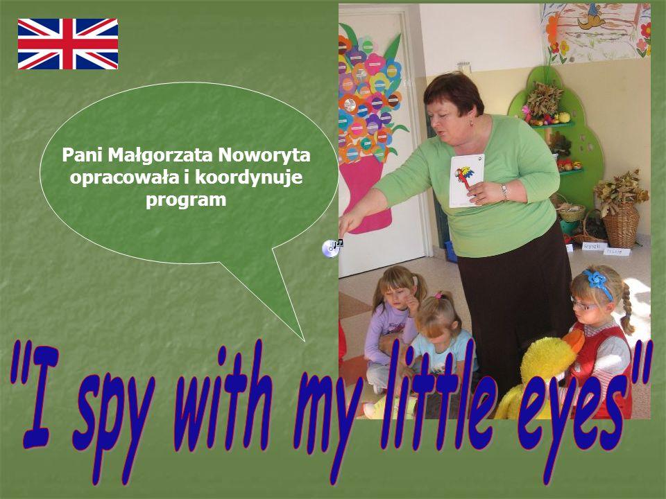 Pani Małgorzata Noworyta opracowała i koordynuje program