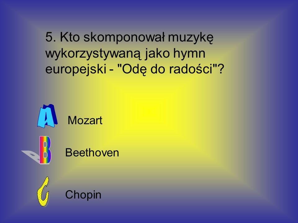 5. Kto skomponował muzykę wykorzystywaną jako hymn europejski -