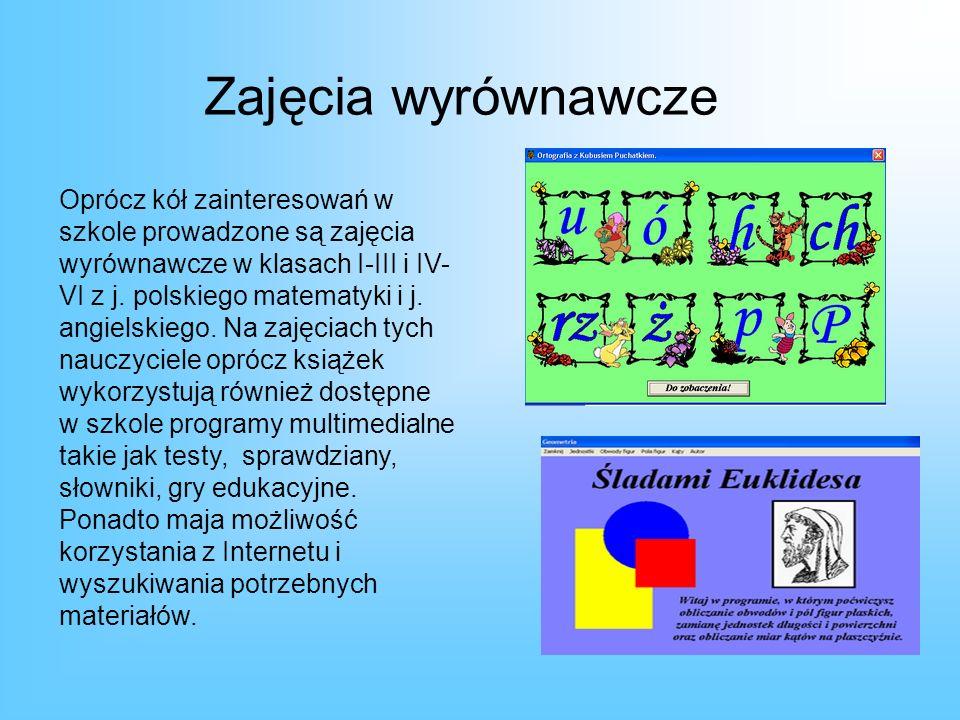 Zajęcia wyrównawcze Oprócz kół zainteresowań w szkole prowadzone są zajęcia wyrównawcze w klasach I-III i IV- VI z j. polskiego matematyki i j. angiel