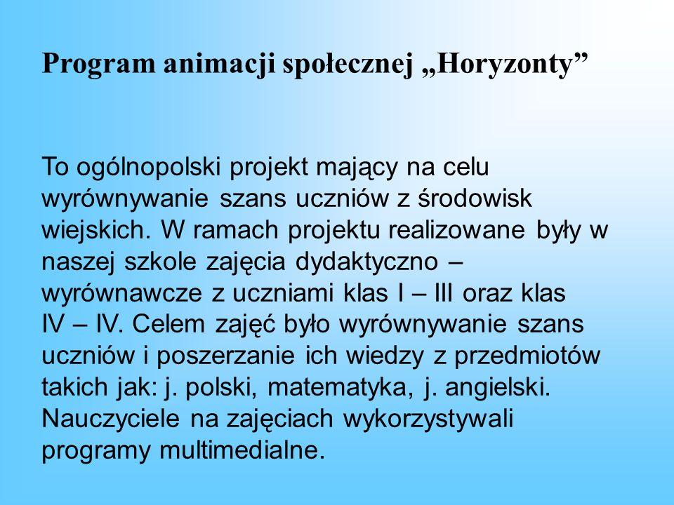Program animacji społecznej Horyzonty To ogólnopolski projekt mający na celu wyrównywanie szans uczniów z środowisk wiejskich. W ramach projektu reali