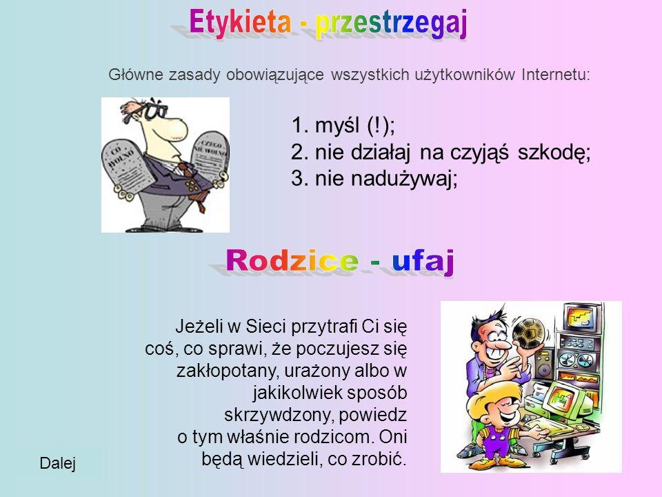 Główne zasady obowiązujące wszystkich użytkowników Internetu: 1.