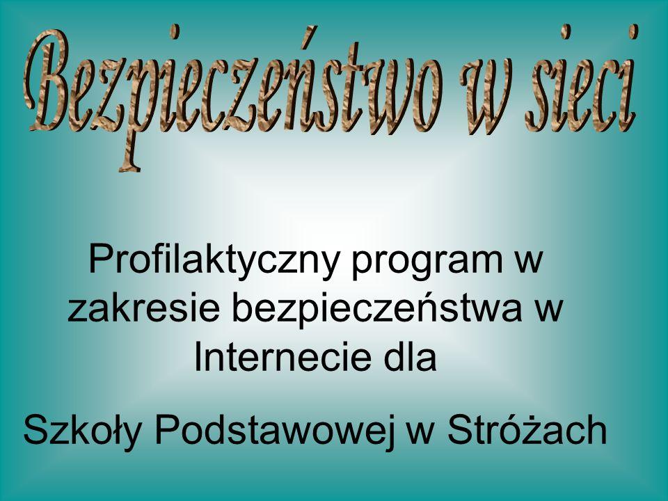 Profilaktyczny program w zakresie bezpieczeństwa w Internecie dla Szkoły Podstawowej w Stróżach
