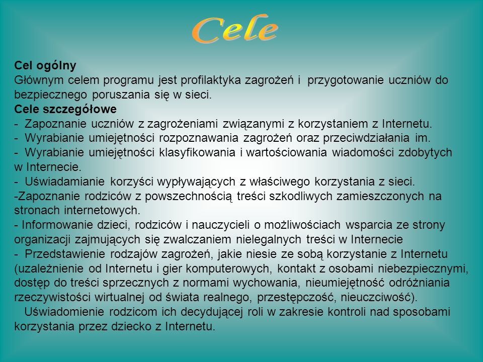 - Zajęcia z zakresu profilaktyki bezpieczeństwa w sieci w klasach I-III - Pogadanki z uczniami i rodzicami - lekcje pokazowe w klasach IV-VI - Gazetki ścienne - Przygotowanie scenek sytuacyjnych na kółku informatycznym - Pokaz filmu o bezpieczeństwie w sieci przygotowanego przez uczniów - Opracowanie scenariuszy zajęć bezpieczeństwa w sieci - Prace plastyczne - Udział kolejnych uczniów w projekcie 3..2..1..