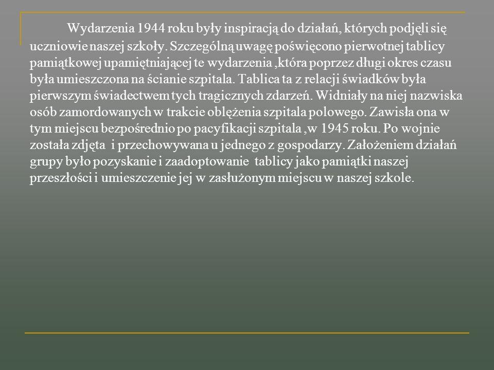 Potrzebny plan Działania podzielono na dwie części : Część teoretyczną - Zebranie dokumentacji, poznanie, ustalenie faktów wydarzeń 1944 roku na terenie gminy Zakliczyn - Opracowanie dokumentacji, uporządkowanie zebranych dokumentów, sporządzenie dokumentacji fotograficznej, opisanie jej, dołączenie bibliografii.