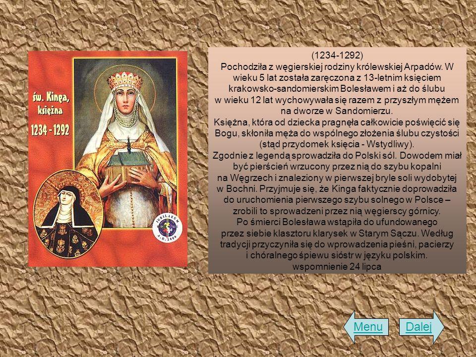 (1234-1292) Pochodziła z węgierskiej rodziny królewskiej Arpadów. W wieku 5 lat została zaręczona z 13-letnim księciem krakowsko-sandomierskim Bolesła
