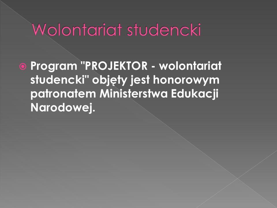 Program PROJEKTOR - wolontariat studencki objęty jest honorowym patronatem Ministerstwa Edukacji Narodowej.