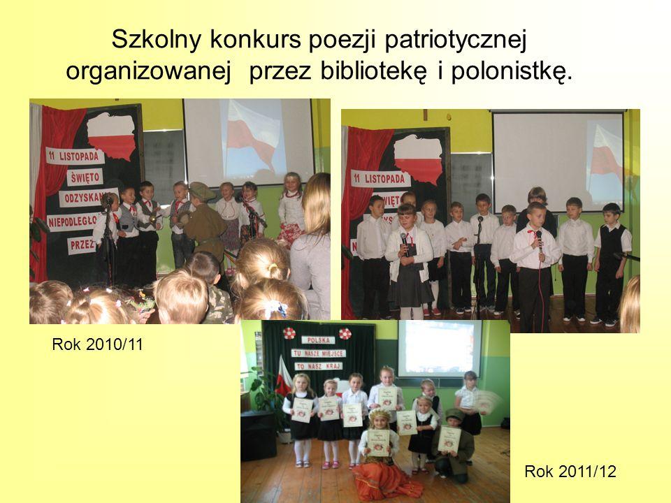Szkolny konkurs poezji patriotycznej organizowanej przez bibliotekę i polonistkę. Rok 2010/11 Rok 2011/12