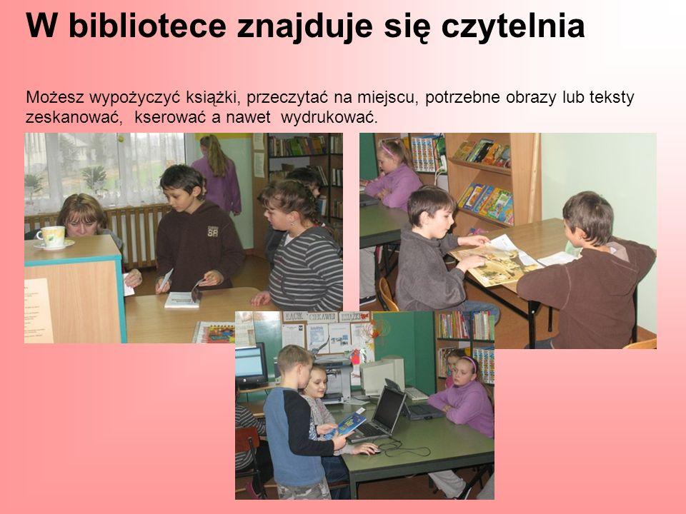 W bibliotece znajduje się czytelnia Możesz wypożyczyć książki, przeczytać na miejscu, potrzebne obrazy lub teksty zeskanować, kserować a nawet wydrukować.