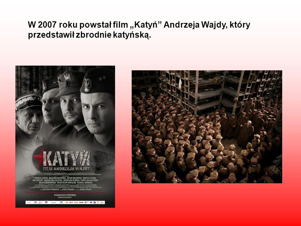 W 2007 roku powstał film Katyń Andrzeja Wajdy, który przedstawił zbrodnie katyńską.