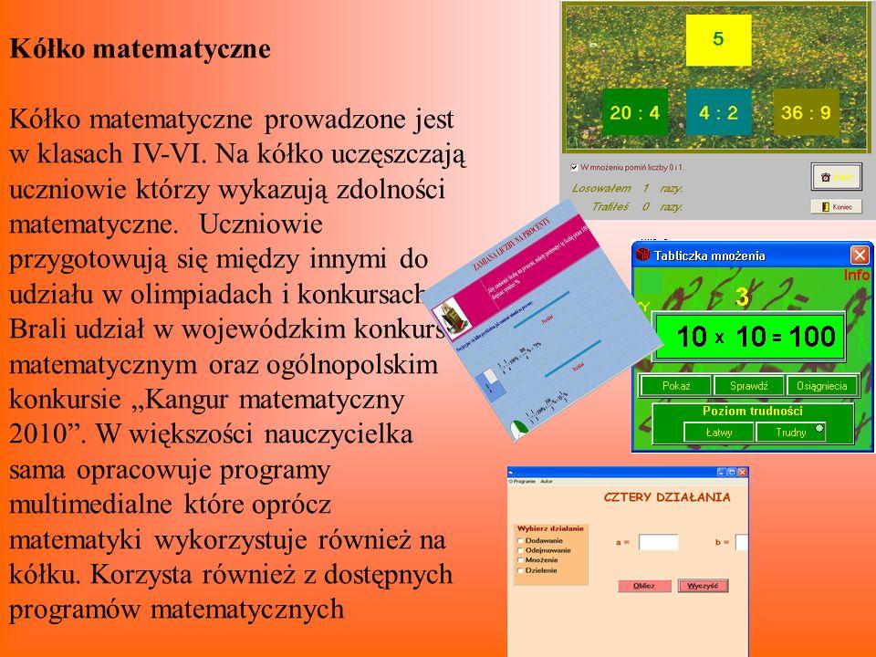 Kółko matematyczne Kółko matematyczne prowadzone jest w klasach IV-VI. Na kółko uczęszczają uczniowie którzy wykazują zdolności matematyczne. Uczniowi