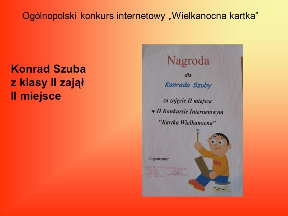 Ogólnopolski konkurs internetowy Wielkanocna kartka Konrad Szuba z klasy II zajął II miejsce