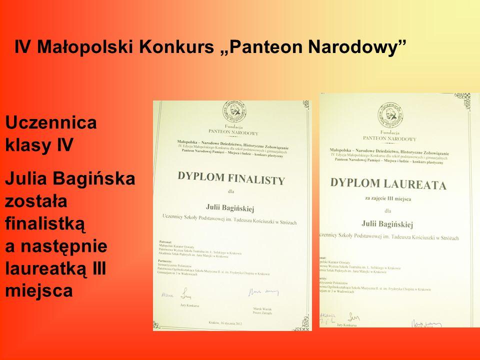 IV Małopolski Konkurs Panteon Narodowy Uczennica klasy IV Julia Bagińska została finalistką a następnie laureatką III miejsca