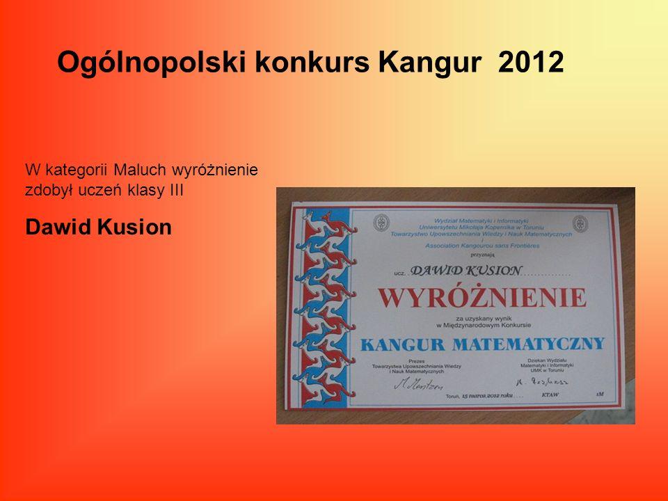 Ogólnopolski konkurs Kangur 2012 W kategorii Maluch wyróżnienie zdobył uczeń klasy III Dawid Kusion