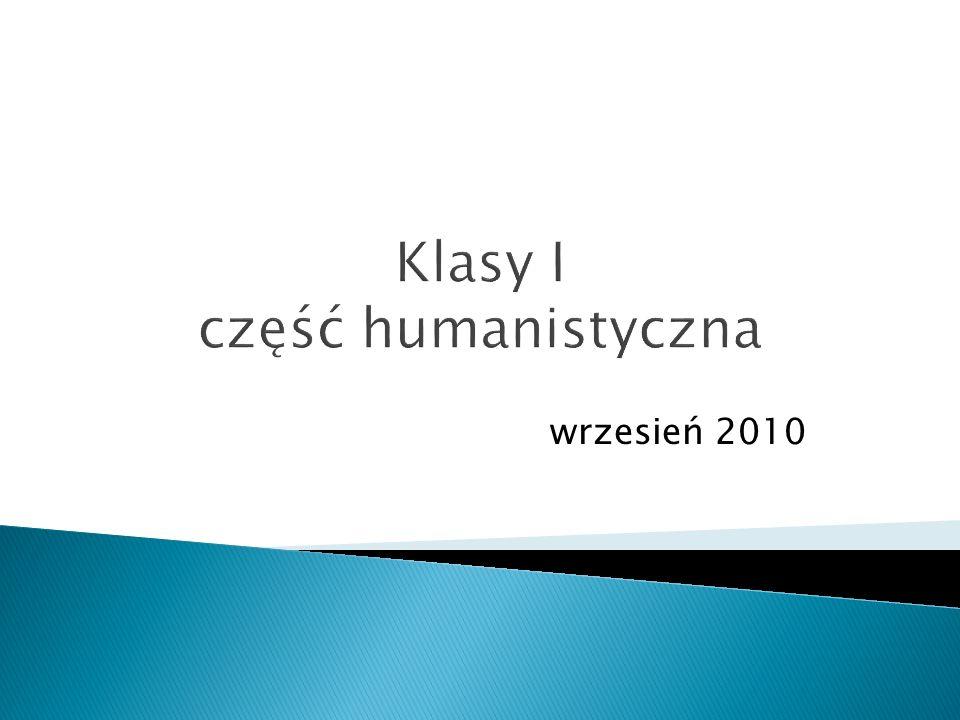 Klasy I część humanistyczna wrzesień 2010