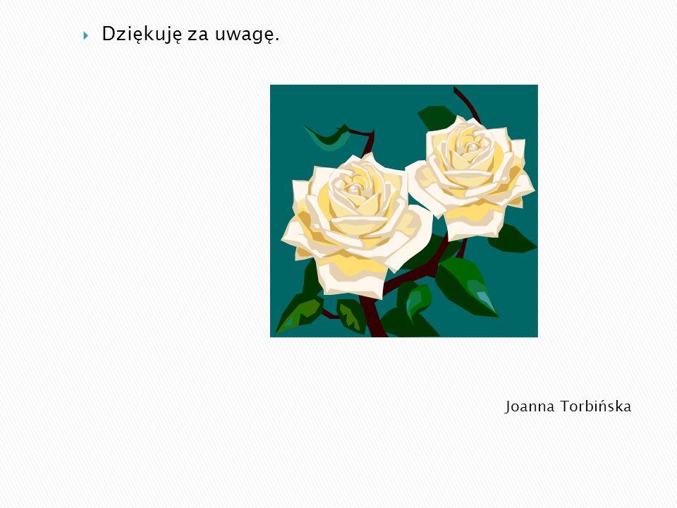 Joanna Torbińska Dziękuję za uwagę.