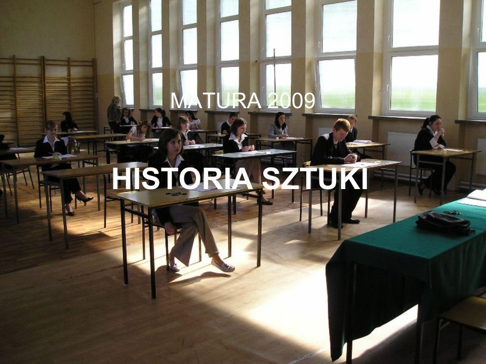 HISTORIA SZTUKI MATURA 2009