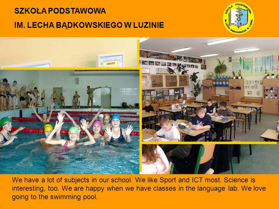 We have a lot of subjects in our school. We like Sport and ICT most. Science is interesting, too. We are happy when we have classes in the language la