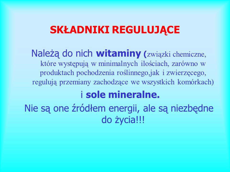 SKŁADNIKI REGULUJĄCE Należą do nich witaminy ( związki chemiczne, które występują w minimalnych ilościach, zarówno w produktach pochodzenia roślinnego