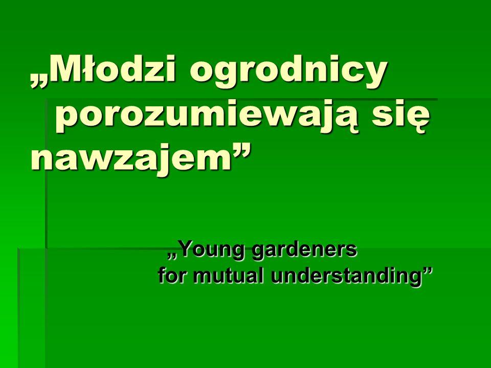 Młodzi ogrodnicy porozumiewają się nawzajem Young gardeners for mutual understanding