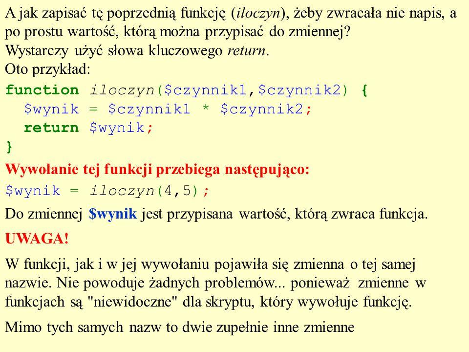 A jak zapisać tę poprzednią funkcję (iloczyn), żeby zwracała nie napis, a po prostu wartość, którą można przypisać do zmiennej? Wystarczy użyć słowa k