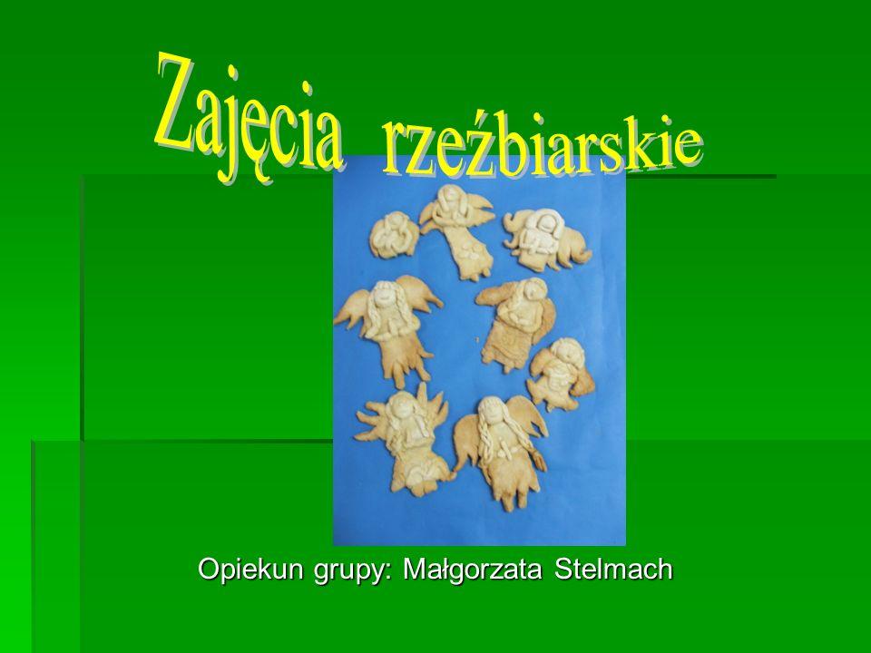 Opiekun grupy: Małgorzata Stelmach