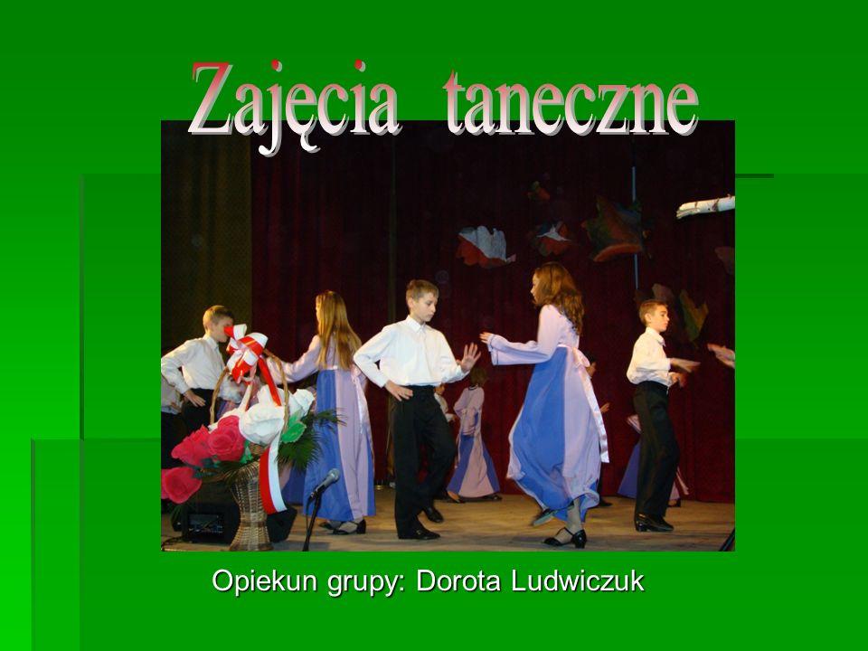 Opiekun grupy: Dorota Ludwiczuk