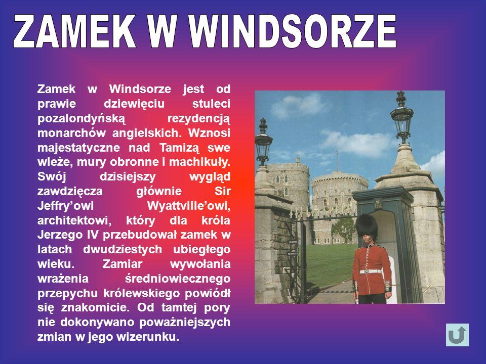 Zamek w Windsorze jest od prawie dziewięciu stuleci pozalondyńską rezydencją monarchów angielskich. Wznosi majestatyczne nad Tamizą swe wieże, mury ob
