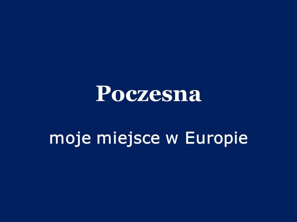 Poczesna moje miejsce w Europie