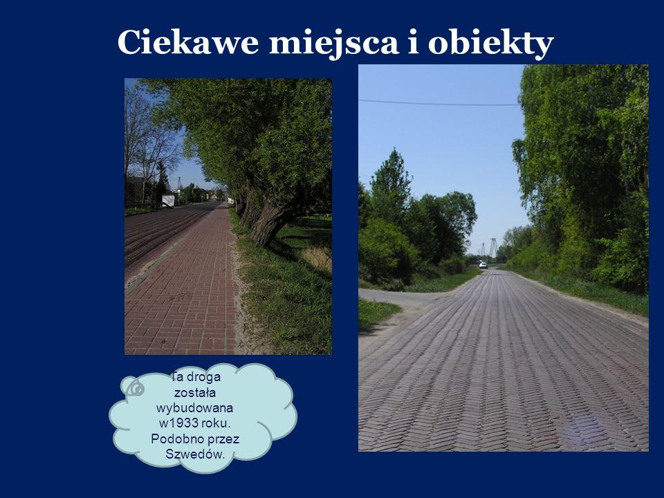 Ta droga została wybudowana w1933 roku. Podobno przez Szwedów. Ciekawe miejsca i obiekty