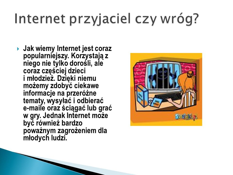Jak wiemy Internet jest coraz popularniejszy.