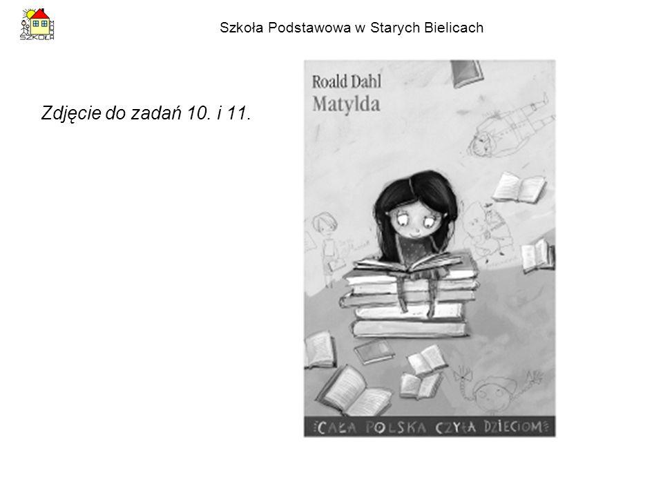 Szkoła Podstawowa w Starych Bielicach Zdjęcie do zadań 10. i 11.
